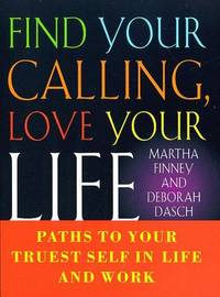 Find Your Calling Love Your Life  Paths to Your Truest Self in Life and  Work