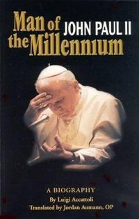 Man of the Millennium: John Paul II, A Biography