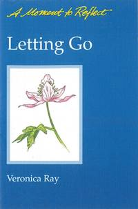 LETTING GO (A Moment to Reflect Series) ( = 3) (b)
