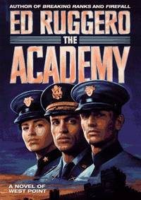 The Academy. A Novel of West Point
