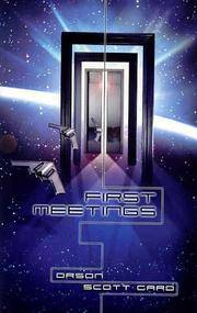 First Meetings: Three Stories from the Enderverse