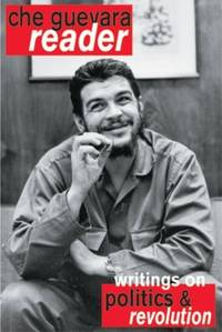 Che Guevara Reader: Writings on Politics and Revolution