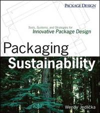 packaging sustainability - tools systems and strategies for innovative package design