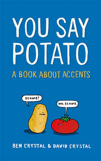 YOU SAY POTATO: A BOOK ABOUT ACCENTS.