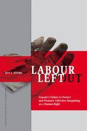Labour Left Out: Canada's Failure to Protect And Promote Collective Bargaining As a Human Right