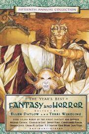 THE YEARS BEST FANTASY AND HORROR FIFTEENTH ANNUAL COLLECTION
