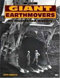 Giant Earthmovers: An Illustrated History (Crestline Series)