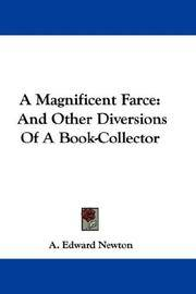 A Magnificent Farce - and Other Diversions Of a Book-Collector