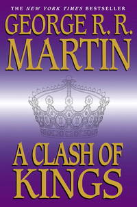 A Clash of Kings (A Song of Ice and Fire, Book 2) by George R. R. Martin - Paperback - 2002-02-04 - from Books Express and Biblio.com