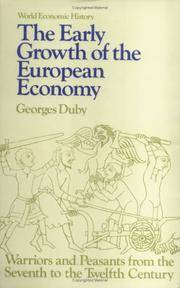 THE EARLY GROWTH OF THE EUROPEAN ECONOMY: WARRIORS AND PEASANTS FROM THE SEVENTH TO THE TWELFTH...