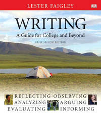 Writing, A Guide for College and Beyond,  Brief Edition (2nd Edition) by  Lester Faigley - Paperback - 2009-01-18 - from Universal Textbook (SKU: PART001607)