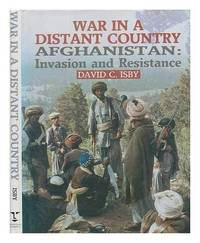 War in a Distant Country: Afghanistan : Invasion and Resistance