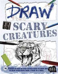 Draw Scary Creatures (Book House Draw Series)