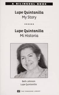 Guadalupe Quintanilla: My Story (Townsend Library) (English and Spanish Edition) by Beth Johnson; Guadalupe Quintanilla - Paperback - 2012-01-01 - from paisan626 and Biblio.com