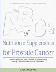 ABC's of Nutrition and Supplements for Prostate Cancer