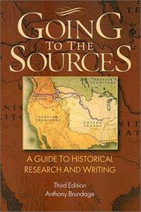 Going to the Sources: A Guide to Historical Research Writing, Third Edition