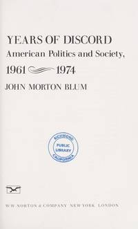 Years of Discord: American Politics and Society, 1961-1974