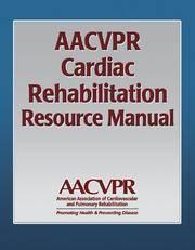 AACVPR CARDIAC REHABILITATION RESRCE...
