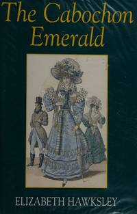 The Cabochon Emerald by  Elizabeth Hawksley - Hardcover - from Better World Books Ltd (SKU: GRP29415986)