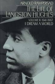 The Life of Langston Hughes: Volume II: 1941-1967: I Dream a World
