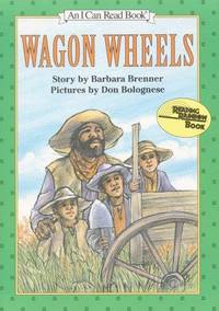 Wagon Wheels: An I Can Read History Book