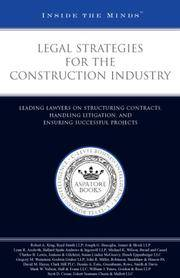 Legal Strategies for the Construction Industry: Leading Lawyers on Structuring Contracts,...