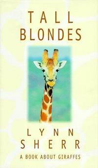 Tall Blondes : A Book About Giraffes
