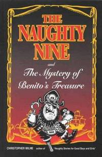 The Naughty Nine and the Mystery of Benito's Treasure (Naughty Stories)