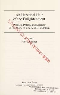 An Heretical Heir of the Enlightenment: Politics, Policy and Science in the Work of Charles E. Lindblom by  Harry Redner - First Edition - 1993 - from SCIENTEK BOOKS (SKU: PS-45)