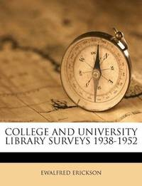 College and University Library Surveys 1938-1952  (ACRL Monograph Number 25)