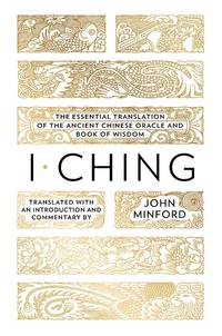 image of I Ching: The Essential Translation of the Ancient Chinese Oracle and Book of Wisdom