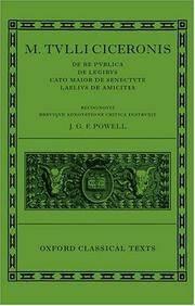 M. Tullius Ciceronis De Re Publica, De Legibus, Cato Maior de Senectute, Laelius de Amicitia...