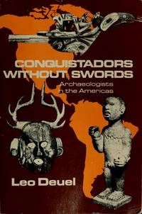image of Conquistadors Without Swords : Archaeologists In The Americas