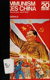 Communism Takes China: How the Revolution Went Red (Library of the 20th century)