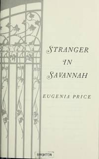 Stranger in Savannah (Savannah Quartet/Eugenia Price, 4) Price, Eugenia