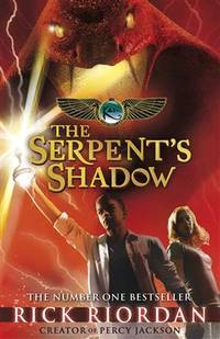 The Serpent's Shadow - The Kane Chronicles Series #3