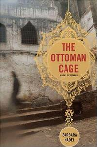 The Ottoman Cage: A Novel of Istanbul