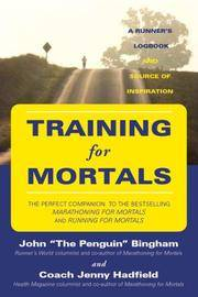 Training for Mortals: A Runner's Logbook and Source of Inspiration by  Jenny  John; Hadfield - 2007-04-01 - from Gulf Coast Books (SKU: 1891369695-3-17351621)