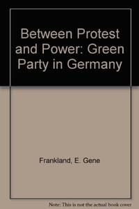 Between Protest & Power: The Green Party in Germany by  Donald  E. Gene & Schoonmaker - First Edition - 1992 - from SCIENTEK BOOKS (SKU: EH-15)