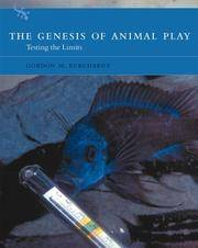 THE GENESIS OF ANIMAL PLAY : Texting the Limits