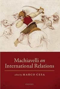 MACHIAVELLI ON INTERNATIONAL RELATIONS C