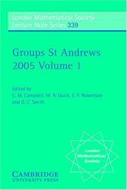Groups St Andrews 2005: Volume 1 (London Mathematical Society Lecture Note Series)