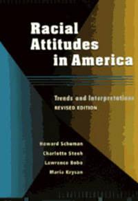 Racial Attitudes in America: Trends and Interpretations, Revised Edition [Paperback] Schuman,...