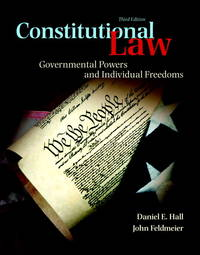 Constitutional Law: Governmental Powers and Individual Freedoms (3rd Edition)