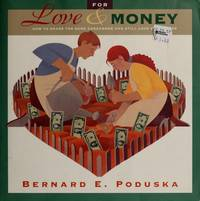 For Love and Money: How to Share the Same Checkbook and Still Love Each Other