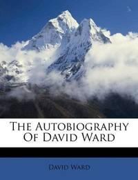 The Autobiography Of David Ward