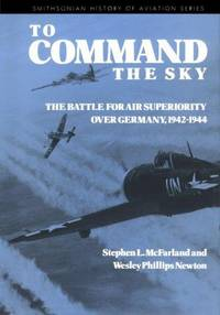 TO COMMAND THE SKY (SMITHSONIAN HISTORY OF AVIATION AND SPACEFLIGHT SERIES)