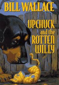 UPCHUCK AND THE ROTTEN WILLY