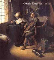 Gerrit Dou, 1613-1675 : Master Painter in the Age of Rembrandt / Ronni Baer with Contributions by Arthur K. Wheelock, Jr. and Annetje Boersma ; Edited by Arthur K. Wheelock, Jr