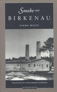 Smoke Over Birkenau by Millu, Liana, trans. by Lynne Sharon Schwartz - 1997